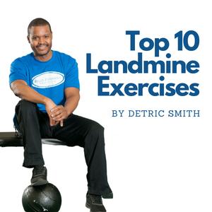 Top 10 Landmine Exercises